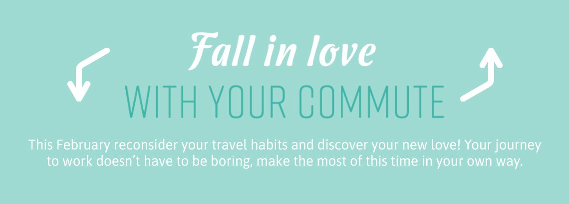 Fall in love with your commute this February